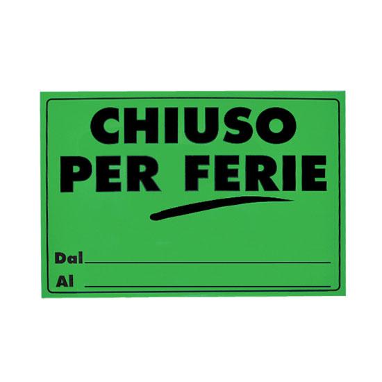 CARTELLO CHIUSO PER FERIE 23X33 -25pz 41/035